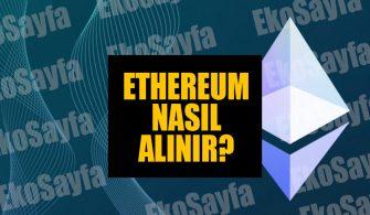 Ethereum Nasıl Alınır?
