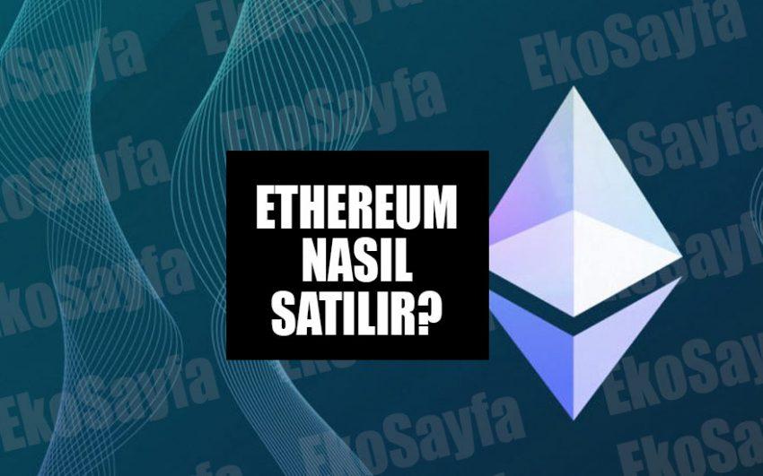 Ethereum Nasıl Satılır?