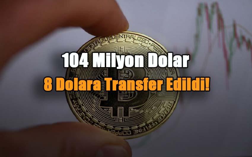 104 milyon dolar-sadece-8-dolara-transfer-edildi