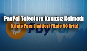 paypal-taleplere-kayitsiz-kalmadi-kripto-para-limitleri-yuzde-50-artti