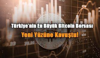 turkiyenin-en-buyuk-bitcoin-borsasi-yeni-yuzune-kavustu