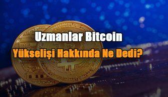 uzmanlar-bitcoin-yukselisi-hakkinda-ne-dedi
